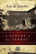 A Cidade e As Serras by Jose Maria de Eça de Queirós and Leo Kades (2014,...