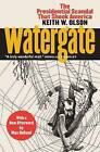 Watergate: The Presidential Scandal That Shook America by Keith Olson (Paperback, 2016)