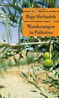 Wanderungen in Palästina von Raja Shehadeh (2011, Taschenbuch)
