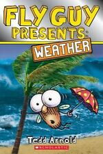 Scholastic Reader, Level 2: Fly Guy Presents : Weather by Tedd Arnold (2016, Picture Book)