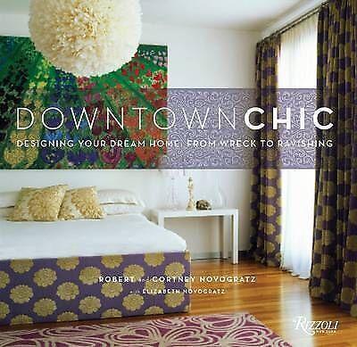 1 of 1 - Downtown Chic by Courtney Novogratz, Bob Novogratz (Hardback, 2009)