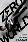 Zero World by Jason M. Hough (2015, Hardcover)