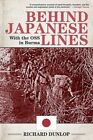 Behind Japanese Lines: With the OSS in Burma by Richard Dunlop (Paperback, 2014)