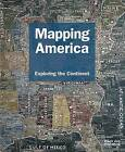 Mapping America: Exploring the Continent by Fritz C. Kessler (Hardback, 2010)