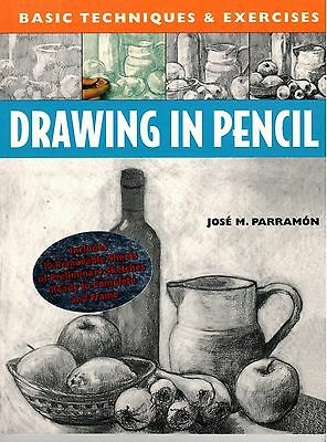 Basic Techniques and Exercises: Drawing in Pencil by José María Parramón
