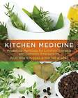 Kitchen Medicine: Household Remedies for Common Ailments and Domestic Emergencies by Julie Bruton-Seal, Matthew Seal (Hardback, 2011)