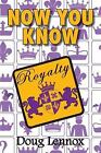 Now You Know: Now You Know Royalty 15 by Doug Lennox (2009, Paperback)