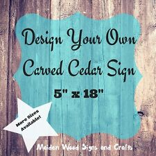 Custom wood signs Design your own sign - Personalized wood cedar carved - 5x18