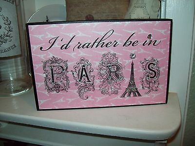Shabby Paris chic decor pink I'd rather be in Paris sign French cottage decor