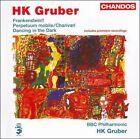 HK Gruber: Frankenstein!!; Perpetuum mobile; Charivari; Dancing in the Dark (CD, Jan-2007, Chandos)