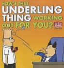 How's That Underling Thing Working Out for You? by Scott Adams (Paperback, 2011)
