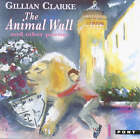 The Animal Wall: And Other Poems by Gillian Clarke (Paperback, 1999)