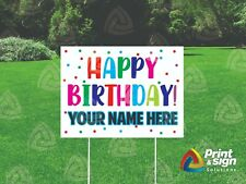 Happy Birthday 18x24 Yard Sign Coroplast Printed Double Sided With Free Stand