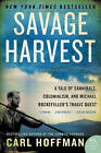 Savage Harvest: A Tale of Cannibals, Colonialism, and Michael Rockefeller's Tragic Quest by Carl Hoffman (Paperback, 2015)
