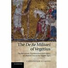 The De Re Militari of Vegetius: The Reception, Transmission and Legacy of a Roman Text in the Middle Ages by Christopher Allmand (Paperback, 2013)