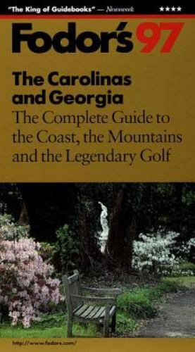 The Carolinas and Georgia '97 : The Complete Guide to the Coast, the...