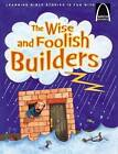 The Wise and Foolish Builders by Larry Burgdorf (Paperback, 2007)