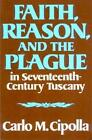 Faith Reason and The Plague in Seventeenth-century Tuscany 9780393000450