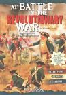 At Battle in the Revolutionary War: An Interactive Battlefield Adventure by Elizabeth Raum (Paperback, 2015)