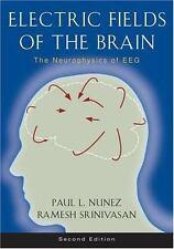 Electric Fields of the Brain: The Neurophysics of EEG, Paul L. Nunez, Ramesh Sri