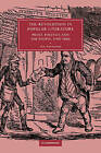 The Revolution in Popular Literature: Print, Politics and the People, 1790-1860 by Ian Haywood (Hardback, 2004)