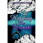 Holding My Breath 9781424104444 by Leann McAllister Cherry Paperback