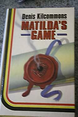 Matilda's Game by Kilcommons, Denis