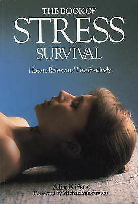 1 of 1 - The Book of Stress Survival: How to Relax and Live Positively, Kirsta, Alix, New