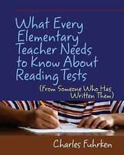 What Every Elementary Teacher Needs to Know about Reading Tests : From...