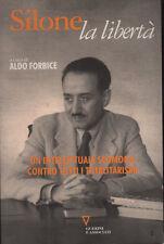 Silone, la libertà. Aldo Forbice. Guerini. 2007. RM3
