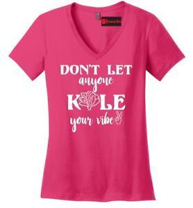 0b14ee91bb Dont Let Anyone Kale Vibe Funny Ladies V-Neck T Shirt Vegan ...