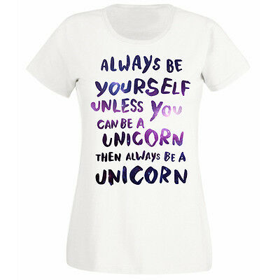 Womens Always Be Yourself Unless You Can Be A Unicorn T-shirt NEW UK 6-18