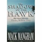 The Shadow of the Hawk: Hello, Willow Tree by Mack Mangham (Paperback / softback, 2002)