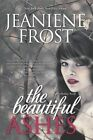 The Beautiful Ashes: Hardcover for Libraries by Jeaniene Frost (Hardback, 2014)