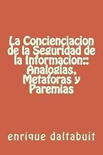 La Concienciacion de la Seguridad de la Informacion:: Analogias, Metaforas y...