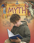 How to Tell a Myth by Robert Walker (Hardback, 2011)