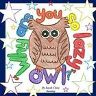 Why Are You So Lazy Owl? by Sarah Clare Bunting (Paperback / softback, 2014)