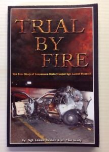 TRIAL-BY-FIRE-TRUE-STORY-OF-TENNESSEE-STATE-TROOPER-SGT-LOWELL-RUSSELL-2014-PB