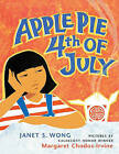 Apple Pie 4th of July by Janet S Wong (Hardback, 2006)