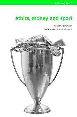 Ethics, Money and Sport: This Sporting Mammon (Ethics and Sport) by Walsh, Adri