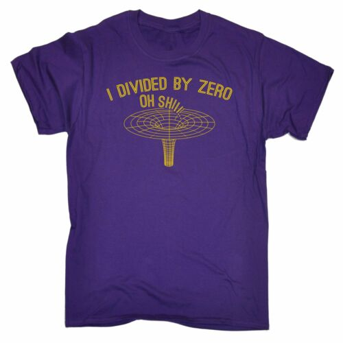 I Divided By Zero Science Physics Geek Nerd Funny T-SHIRT Birthday for him her