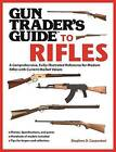 Gun Trader's Guide to Rifles: A Comprehensive, Fully Illustrated Reference for Modern Rifles with Current Market Values by Stephen Carpenteri (Paperback, 2013)