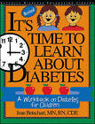 It's Time to Learn About Diabetes: A Workbook on Diabetes for Children by Jean Betschart-Roemer (Paperback, 1995)