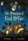 The Bones of Fred McFee by Eve Bunting (Paperback, 2002)