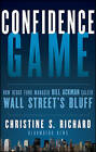 Confidence Game: How Hedge Fund Manager Bill Ackman Called Wall Street's Bluff by Christine S. Richard (Paperback, 2011)
