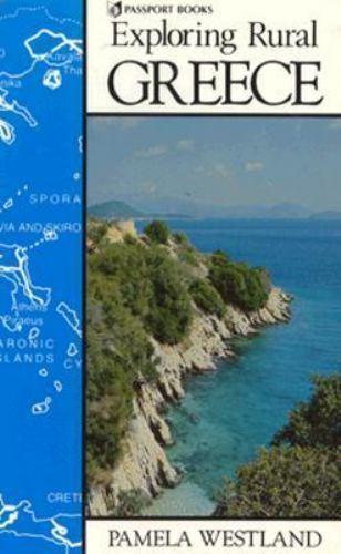 Exploring Rural Greece (Exploring Rural Europe Series) Westland, Pamela Paperba