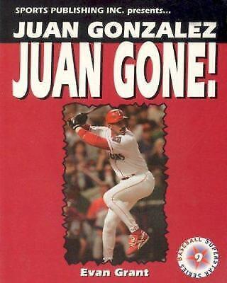 Juan Gonzalez : Juan Gone! by Evan Grant