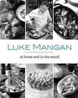At Home and in the Mood by Luke Mangan (Paperback, 2016)