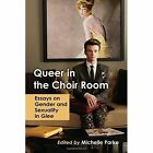 Queer in the Choir Room: Essays on Gender and Sexuality in Glee by Michelle Parke (Paperback, 2014)