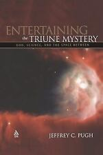 Entertaining the Triune Mystery: God, Science, and the Space Between, Christiani